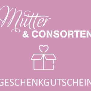 Mütter & Consorten Gutschein